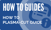 HOW-TO PLASMA-CUT GUIDE