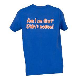 """R-Tech T-Shirt - """"Am I On Fire"""""""