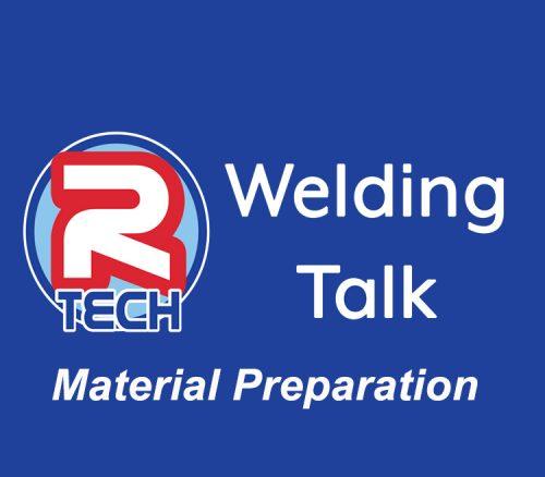Welding Talk - Material Preparation