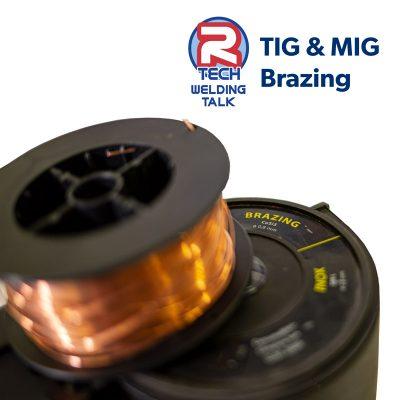 Welding Talk - TIG & MIG Brazing Basics