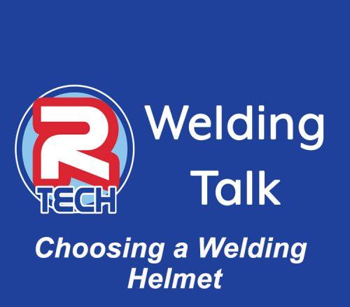 Welding Talk - Choosing a Welding Helmet
