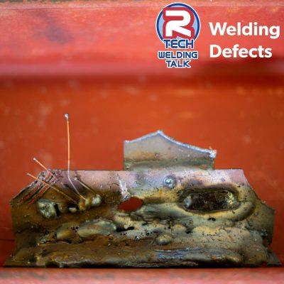 Welding Talk - Welding Defects