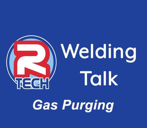 Welding Talk – Gas Purging