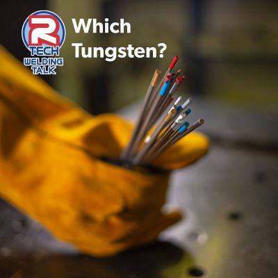 Welding Talk - Choosing Tungsten Electrodes
