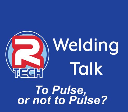 Welding Talk – to Pulse or Not to Pulse; Is That Your Question?